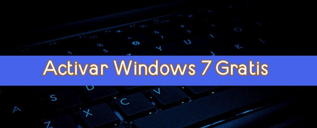 Activar Windows 7 gratis